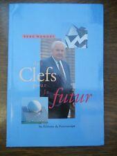 René Monory: Des clefs pour le futur/ Les Editions du Futuroscope, 1995