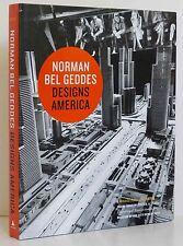 NORMAN BEL GEDDES Theatrical & Industrial Designer Stage Sets Product Design NEW