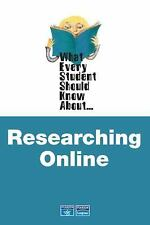 What Every Student Should Know About Researching Online