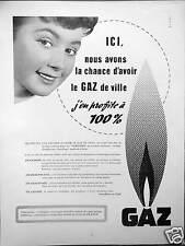 PUBLICITÉ 1955 GAZ DE FRANCE ICI NOUS AVONS LA CHANCE D'AVOIR LE GAZ DE VILLE