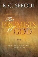 The Promises of God : Discovering the One Who Keeps His Word by R. C. Sproul...