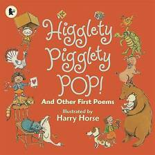 Higglety Pigglety Pop! and Other First Poems By Harry Horse