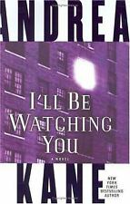 I'll Be Watching You by Andrea Kane (2005, Hardcover) Hardcover 1ST ED/1ST PRINT