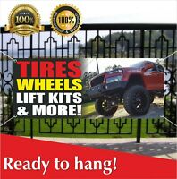 TIRES WHEELS LIFT KITS MORE Banner Vinyl / Mesh Banner Sign Displays Open Auto