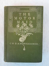 C.N & A.M. Williamson THE MOTOR MAID Doubleday, Page & Co. NY  1910 1stEd Illust