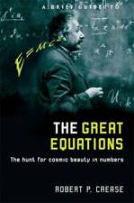 A Brief Guide to the Great Equations, Robert Crease, New, Book