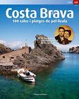 COSTA BRAVA 100 CALES I PLATGES DE PEL.LICULA. ENVÍO URGENTE (ESPAÑA)