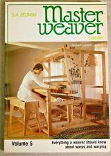 MASTER WEAVER LIBRARY, VOLUME 5, BY S. A. ZIELNSKI,1980.  WARPS AND WARPING