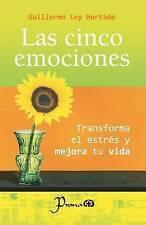Las cinco emociones: Transforma el estres y mejora tu vida (Spanish Edition)