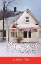 By Heart: A Mothers Story of Children and Learnin