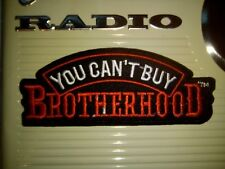 YOU CAN'T BUY BROTHERHOOD. SEW OR IRON ON  PATCH