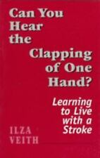 Can You Hear the Clapping of One Hand?: Learning to Live With a Stroke-ExLibrary