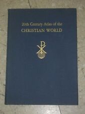 20th CENTURY ATLAS OF THE CHRISTIAN WORLD 1st Edition 1963 Pictures Maps Freitag
