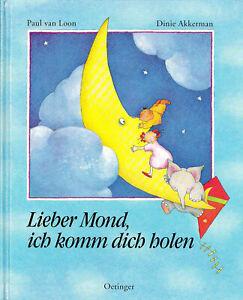 Lieber Mond, ich komm dich holen. Liebevolle Gute-Nacht-Geschichte. Illustriert