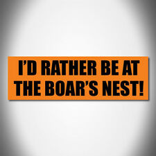 """""""I'D RATHER BE AT THE BOAR'S NEST!"""" Dukes of Hazzard BUMPER STICKER, general lee"""