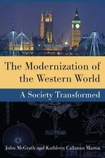 The Modernization of the Western World : A Society Transformed by Kathleen...