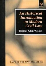An Historical Introduction to Modern Civil Law (Laws of the Nations Series)