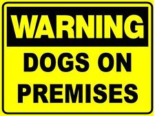 WARNING DOGS ON PREMISES 1.4 MIL THICK PLASTIC POLYPROPYLENE SIGN 450X300
