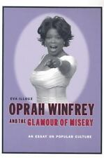Oprah Winfrey and the Glamour of Misery: An Essay on Popular Culture: By Eva ...