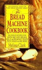 The Bread Machine Cookbook by Clark, Melissa