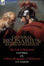 General Belisarius : Soldier of Byzantium-The Life of Belisarius by Lord...