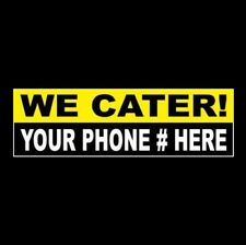"Custom ""We Cater"" restaurant Sticker sign pizza delivery business cafe bar diner"