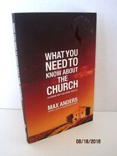 What You Need To Know About The Church by Max Anders