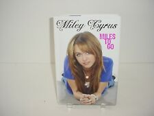 Miles to Go by Miley Cyrus and Hilary Liftin (2009, Hardcover) Book Novel