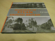 Memories of Steam Around Britain by P. J. Lynch ONE OWNER 1975 ,