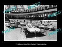 OLD LARGE HISTORIC PHOTO OF 1956 DETROIT MOTOR SHOW PACKARD CLIPPER DISPLAY