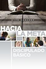 Hacia la meta: Una gua para el crecimiento espiritual (Spanish Edition)
