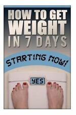 How to Gain Weight in 7 Days by James Staton (2014, Paperback, Large Type)