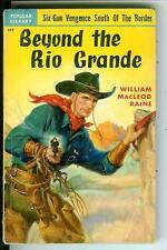 BEYOND THE RIO GRANDE by Raine, rare US Popular Library pulp western vintage pb