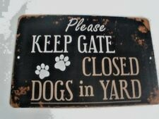 Please Dogs in Yard keep gate closed sign Aluminum 11x8in beware dog sign-New