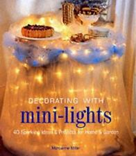 Decorating with Mini-Lights: 40 Sparkling Ideas & Projects for Home & -ExLibrary