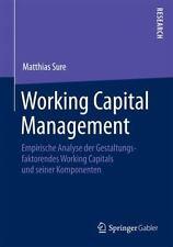 Working Capital Management : Empirische Analyse der Gestaltungsfaktoren des...