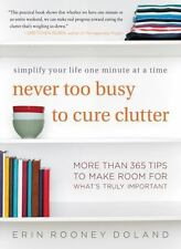 Never Too Busy to Cure Clutter: Simplify Your Life One Minute at a Time by Dola