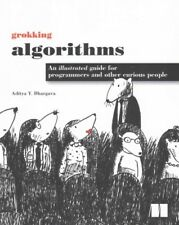 Grokking Algorithms : An Illustrated Guide for Programmers and Other Curious .