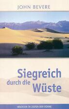 John Bevere-Siegreich durch die Wüste (*NEU*)
