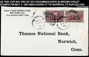 1893 CVR FM NEW HAVEN CT W/PR OF SC 231 COLUMBIAN EXPO 2¢ STAMPS DUPLEX CNX FV