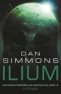 Ilium by Dan Simmons (Paperback, 2004)