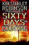 Sixty Days and Counting by Kim Stanley Robinson (2007, Hardcover)