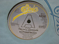 "Matthew Wilder:  The Kid's American PROMO  7""   EX SHOP"