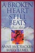 A Broken Heart Still Beats: After Your Child Dies McCracken, Anne, Semel, Mary