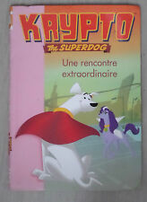 Krypto the superdog Une recontre extraordinaire  Bibliothèque rose