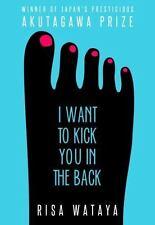 I WANT TO KICK YOU IN THE BACK - WATAYA, RISA/ NEVILLE, JULIANNE (TRN) - NEW BOO
