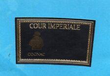 COGNAC VIEILLE CONTRE ETIQUETTE COUR IMPERIALE NAPOLEON       §05/02/17§