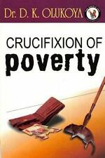 Crucifixion of Poverty by D. K. Olukoya (2013, Paperback)