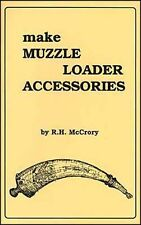 Make Muzzleloader Accessories by R.H. McCrory / gunsmithing / Longrifles