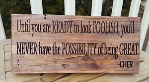 Solid Wood Inspirational Sign - Cher